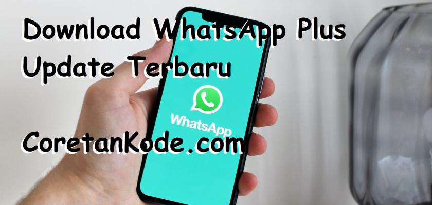 Download WhatsApp Plus Terbaru - Coretankodecom